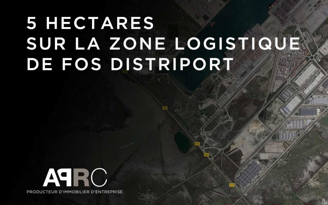 Le Grand Port Maritime de Marseille attribue 5 hectares à APRC sur la zone logistique de Fos Distriport